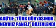 """AKÜ'DE """"TÜRK DÜNYASINDA NEVRUZ PANELİ"""" DÜZENLENDİ"""