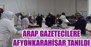 ARAP GAZETECİLERE AFYONKARAHİSAR TANILDI