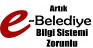ARTIK 'E-BELEDİYE BİLGİ SİSTEMİ' ZORUNLU