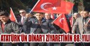 ATATÜRK'ÜN DİNAR'I ZİYARETİNİN 88. YILI