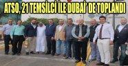 ATSO, 21 TEMSİLCİ İLE DUBAİ' DE TOPLANDI