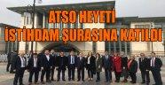 ATSO HEYETİ İSTİHDAM ŞURASINA KATILDI