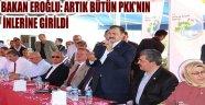 BAKAN EROĞLU: ARTIK BÜTÜN PKK'NIN İNLERİNE GİRİLDİ