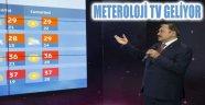 BAKAN EROĞLU:METEROLOJİ TV GELİYOR