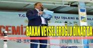 BAKAN VEYSEL EROĞLU DİNAR'DA