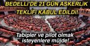 BEDELLİ'DE 21 GÜN ASKERLİK TEKLİFİ KABUL EDİLDİ