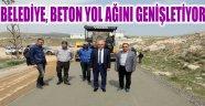 BELEDİYE, BETON YOL AĞINI GENİŞLETİYOR