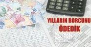 BELEDİYE İLLER BANKASINA BORÇLULUK DÖNEMİNE SON VERDİ