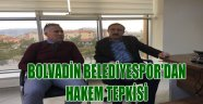 BOLVADİN BELEDİYESPOR'DAN HAKEM TEPKİSİ