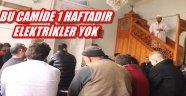 BU CAMİDE 1 HAFTADIR ELEKTRİKLER YOK
