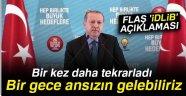 Cumhurbaşkanı Erdoğan, bir kez daha tekrarladı: Bir gece ansızın gelebiliriz