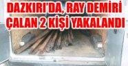 DAZKIRI'DA RAY DEMİRİ ÇALAN 2 KİŞİ YAKALANDI