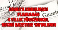 DİNAR'A KURULMASI PLANLANAN 4 YILLIK YÜKSEKOKUL, RESMİ GAZETEDE YAYINLANDI