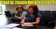 DİNAR'DA 26KADIN MHP'DEN İSTİFA ETTİ