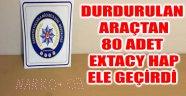 DURDURULAN ARAÇTAN 80 ADET EXTACY HAP ELE GEÇİRDİ