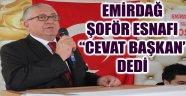 """EMİRDAĞ ŞOFÖR ESNAFI """"CEVAT BAŞKAN"""" DEDİ"""