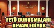 FETÖ DURUŞMALARI DEVAM EDİYOR