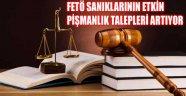 FETÖ SANIKLARININ ETKİN PİŞMANLIK TALEPLERİ ARTIYOR