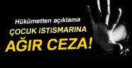 HÜKÜMETTEN AÇIKLAMA! ÇOCUK İSTİSMARINA AĞIR CEZA!