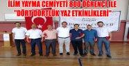 İLİM YAYMA CEMİYETİ 800 ÖĞRENCİ İLE ''DÖRT DÖRTLÜK YAZ ETKİNLİKLERİ''