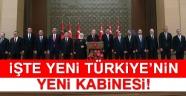 İŞTE YENİ TÜRKİYE'NİN YENİ KABİNESİ!..