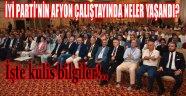 İYİ PARTİ'NİN AFYON ÇALIŞTAYINDA NELER YAŞANDI?..