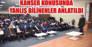 KANSER KONUSUNDA YANLIŞ BİLİNENLER ANLATILDI