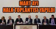 MART AYI HALK TOPLANTISI BAŞKANLIĞINDA YAPILDI