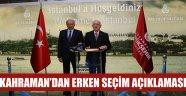 MECLİS BAŞKANI KAHRAMAN'DAN ERKEN SEÇİM AÇIKLAMASI