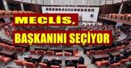 MECLİS, BAŞKANINI SEÇİYOR