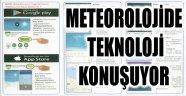 METEOROLOJİDE TEKNOLOJİ KONUŞUYOR