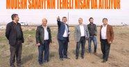 MODERN SANAYİ'NİN TEMELİ NİSAN'DA ATILIYOR
