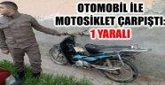 OTOMOBİL İLE MOTOSİKLET ÇARPIŞTI: 1 YARALI