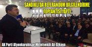 ÖZKAYA'DAN, SANDIKLI'DA REFERANDUM BİLGİLENDİRME TOPLANTISI