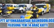 PTT AFYONKARAHİSAR BAŞMÜDÜRLÜĞÜ FİLOSUNA YENİ 14 ARAÇ KATTI