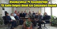 PTT TSE KALİTE BELGESİALMAK İÇİN ÇALIŞMALARA BAŞLADI