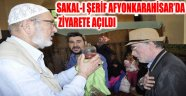 SAKAL-I ŞERİF AFYONKARAHİSAR'DA ZİYARETE AÇILDI