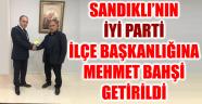 SANDIKLI'NIN İYİ PARTİ İLÇE BAŞKANLIĞINA MEHMET BAHŞİ GETİRİLDİ