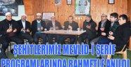 ŞEHİTLERİMİZ MEVLİD-İ ŞERİF PROGRAMLARINDA RAHMETLE ANILDI
