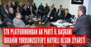 STK PLATFORMUNDAN AK PARTİ İL BAŞKANI YURDUNUSEVEN'E HAYIRLI OLSUN ZİYARETİ