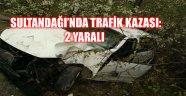 SULTANDAĞI'NDA TRAFİK KAZASI: 2 YARALI