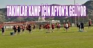TAKIMLAR KAMP İÇİN AFYON'A GELİYOR