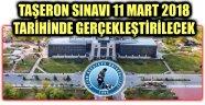 TAŞERON SINAVI 11 MART 2018 TARİHİNDE GERÇEKLEŞTİRİLECEK