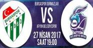 TBL PLAY-OFF İLK MAÇI; BURSASPOR DURMAZLAR-AFYON BELEDİYESPOR