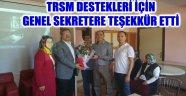 TRSM DESTEKLERİ İÇİN GENEL SEKRETERE TEŞEKKÜR ETTİ