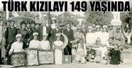 TÜRK KIZILAYI 149 YAŞINDA
