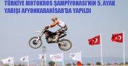 TÜRKİYE MOTOKROS ŞAMPİYONASI'NIN 5. AYAK YARIŞI AFYONKARAHİSAR'DA YAPILDI