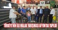 TÜRKİYE'NİN İLK MALAK YARIŞMASI AFYON'DA YAPILDI