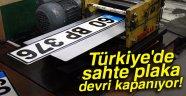 TÜRKİYE'DE SAHTE PLAKA DEVRİ KAPANIYOR