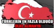 TÜRKLERİN EN FAZLA OLDUĞU ÜLKE ALMANYA
